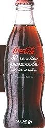 Coca Cola, 30 recettes gourmandes sucrées & salées NE