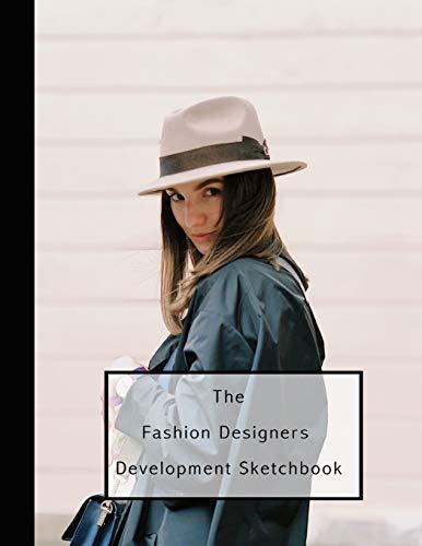 The fashion designers development sketchbook: Fashion design journal for the fashion designer - Girl in mac and hat (Diy Teen Girl Kostüme)