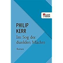 Im Sog der dunklen Mächte: Die Berlin-Trilogie (Bernie Gunther ermittelt 2) (German Edition)