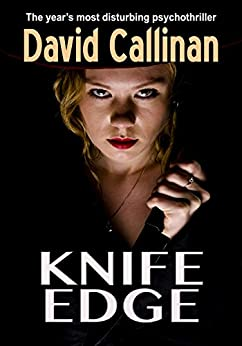 Knife Edge: (erotic, horror psychothriller) by [Callinan, David]