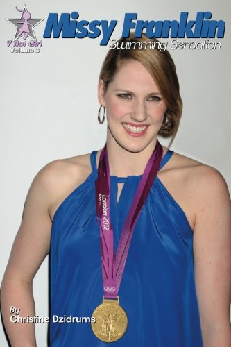 Missy Franklin: Swimming Sensation: Y Not Girl Volume 3 por Christine Dzidrums