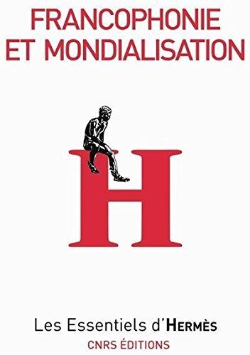 Francophonie et mondialisation par Didier Oillo, Dominique Wolton, Anne-Marie Laulan, Patrice Meyer-Bisch, Collectif
