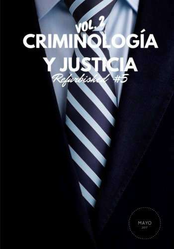 Criminología y Justicia: Refurbished Vol. 2, 5 por Rebeca Cordero
