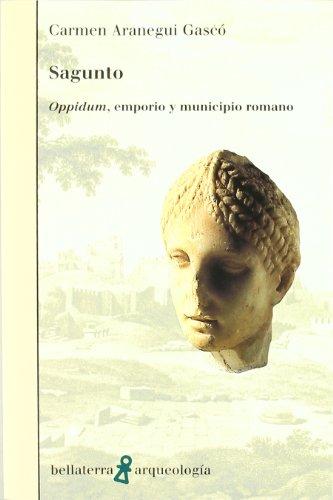 Sagunto : oppidum, emporio y municipio romano por Carmen Aranegui Gascó