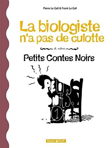 Petits Contes Noirs, tome 2 : La Biologiste n'a pas de culotte