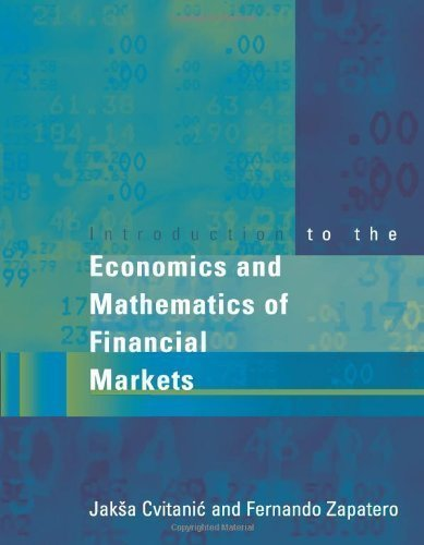 Introduction to the Economics and Mathematics of Financial Markets by Cvitanic, Jaksa Published by The MIT Press (2004) Hardcover