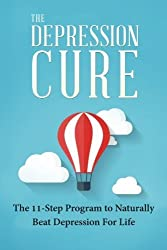 The Depression Cure: The 11-Step Program To Naturally Beat Depression For Life by Tai Morello (2016-01-11)
