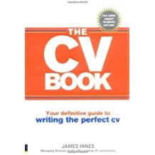 The CV Book: Your definitive guide to writing the perfect CV by James Innes (2009-12-17)
