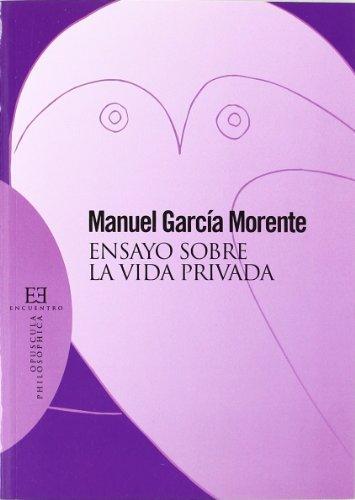 Ensayo sobre la vida privada (nueva edición) (Opuscula Philosophica) por Manuel García Morente