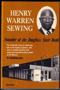 Henry Warren Sewing, founder of the Douglass State Bank;: An autobiography by...