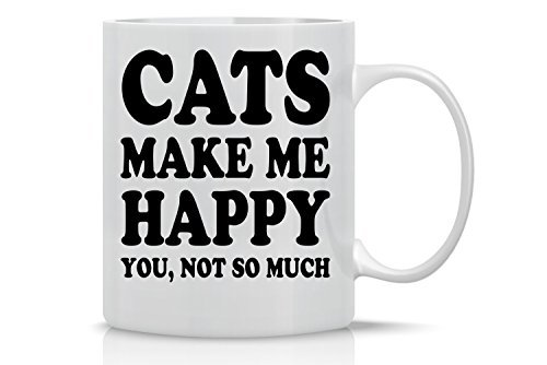 Crazy Bros Tees Make Me Happy You, Not So Much Women Cat Lover Crazy Bros Mugs Funny Mug-11OZ Coffee Perfect Gift for Mother's Day, 11OZ, White