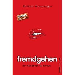 Fremdgehen - Ein Handbuch für Frauen