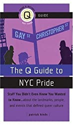 Q GUIDE TO NEW YORK CITY PRIDE, THE by Patrick Hinds (2007-05-02)