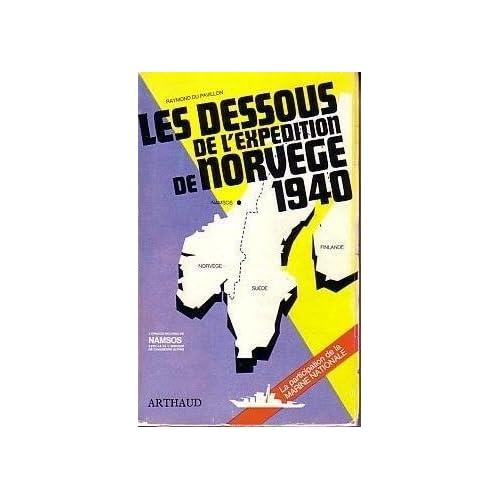 LES DESSOUS DE L'EXPEDITION DE NORVEGE 1940.L'EPISODE INCONNU DE NAMSOS AVEC LA 5e DEMI-BRIGADE DE CHASSEURS ALPINS