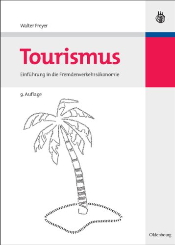 Tourismus: Einführung in die Fremdenverkehrsökonomie