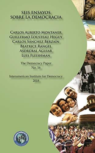 Seis ensayos sobre la democracia por Carlos Montaner