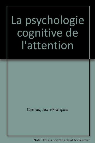 La psychologie cognitive de l'attention par Jean-François Camus