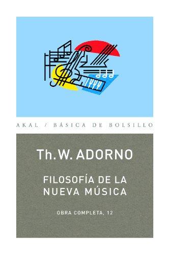 Filosofía de la nueva música: 12 (Básica de Bolsillo) por Theodor W. Adorno