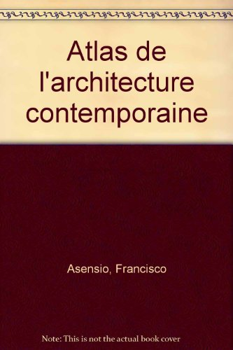 Atlas de l'architecture contemporaine por Francisco Asensio