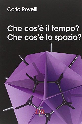 Che cos'è il tempo? Che cos'è lo spazio? par Carlo Rovelli