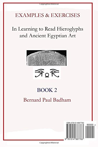 Examples & Exercises - In Learning to Read Hieroglyphs and Ancient Egyptian Art: Book 2