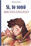 Image de Sì, io sono Michelangelo