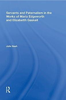 Descargar Libro Mobi Servants and Paternalism in the Works of Maria Edgeworth and Elizabeth Gaskell PDF Gratis 2019