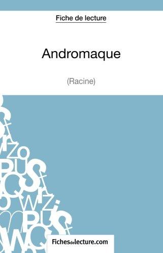 Andromaque de Racine (Fiche de lecture): Analyse Complète De L'oeuvre