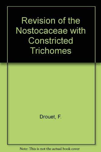 Revision of the Nostocaceae with Constricted Trichomes
