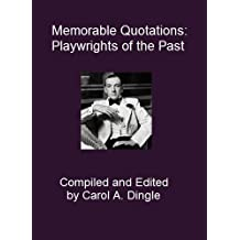 Memorable Quotations: Playwrights of the Past