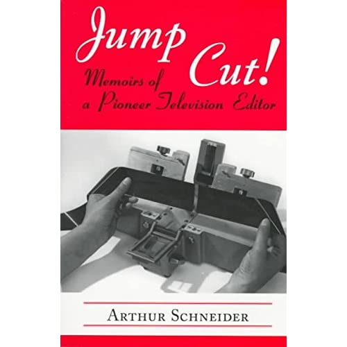 [(Jump Out : Memoirs of a Pioneer Television Editor)] [By (author) Arthur Schneider ] published on (July, 1997)