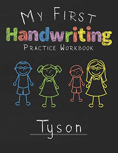 My first Handwriting Practice Workbook Tyson: 8.5x11 Composition Writing Paper Notebook for kids in kindergarten primary school I dashed midline I For Pre-K, K-1,K-2,K-3 I Back To School Gift