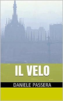Il Velo (Italian Edition)