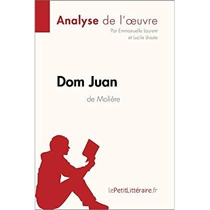 Dom Juan de Molière (Analyse de l'oeuvre): Comprendre la littérature avec lePetitLittéraire.fr (Fiche de lecture)
