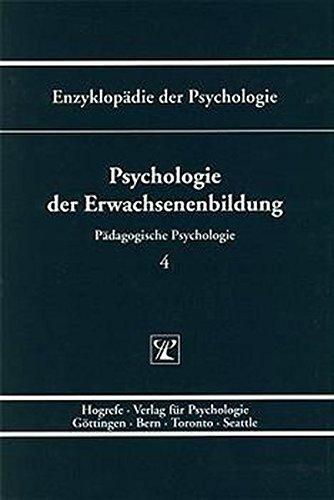 Pädagogische Psychologie.: Enzyklopädie der Psychologie, Bd.4, Psychologie der Erwachsenenbildung