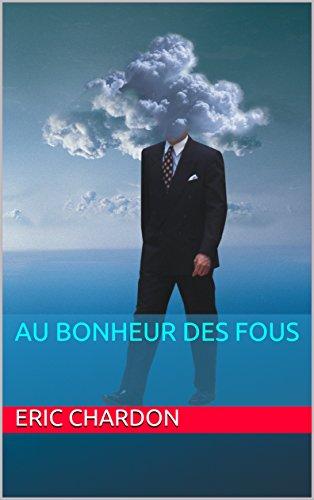 Couverture du livre AU BONHEUR DES FOUS