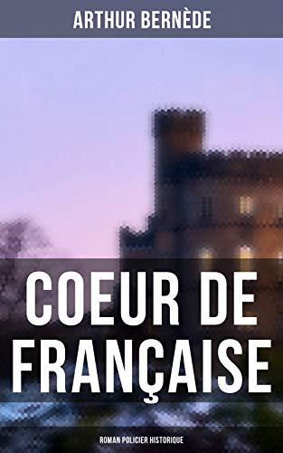Couverture du livre Coeur de Française: Roman policier historique