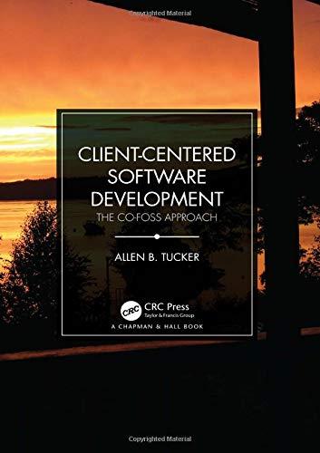 Client-Centered Software Development: The CO-FOSS Approach (Tucker Programmiersprachen)