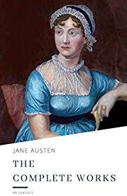The Complete Works of Jane Austen (English Edition)
