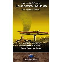 Raumpatrouille Orion: Die Jugendromane 3
