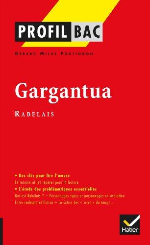 Profil - Rabelais : Gargantua: Analyse littéraire de l'oeuvre par François Rabelais