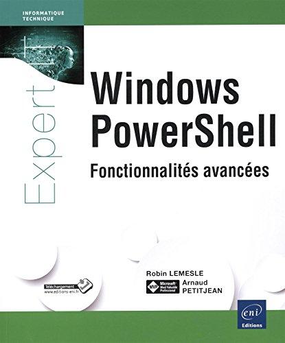 Windows PowerShell Fonctions avancées par Arnaud PETITJEAN Robin LEMESLE