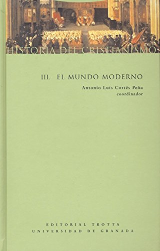 Historia del cristianismo III - El mundo moderno (Estructuras y Procesos. Religión)