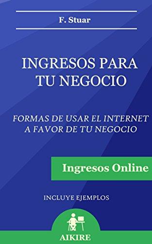 Ingresos para tu negocio: Ingresos online por F. Stuar
