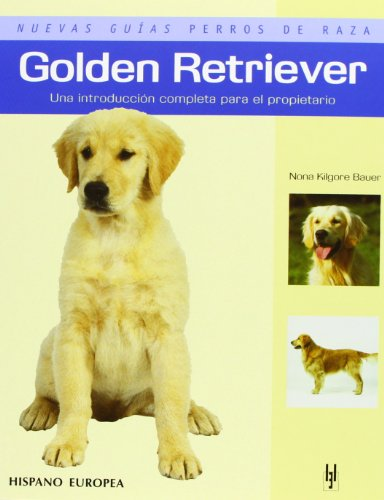 Descargar Libro Golden Retriever (Nuevas guías perros de raza) de Nona Kilgore Bauer