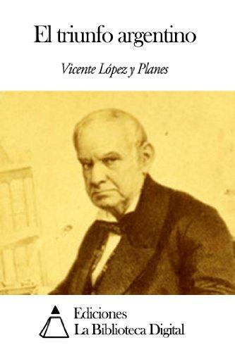 El triunfo argentino por Vicente López y Planes
