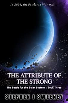 The Attribute of the Strong (Battle for the Solar System, #3) (The Battle for the Solar System Series) by [Sweeney, Stephen]