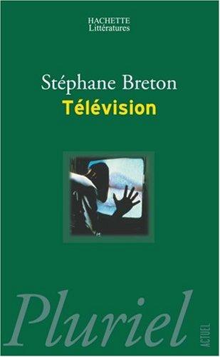 Télévision par Stéphane Breton