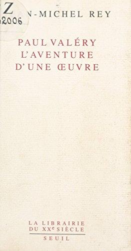Paul Valéry, l'aventure d'une œuvre (Librairie du XXIe siècle) por Jean-Michel Rey