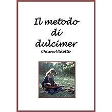 Il metodo di dulcimer (Italian Edition)